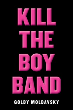 https://bookspoils.wordpress.com/2016/04/05/review-kill-the-boy-band-by-goldy-moldavsky/