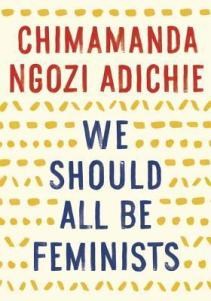 https://bookspoils.wordpress.com/2016/06/20/review-we-should-all-be-feminists-by-chimamanda-ngozi-adichie/