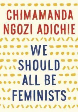 https://bookspoils.wordpress.com/2016/06/20/review-we-should-all-be-feminists-by-chimamanda-ngozi-adichie/