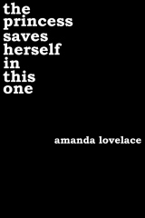 https://bookspoils.wordpress.com/2016/07/12/review-the-princess-saves-herself-in-this-one-by-amanda-lovelace/