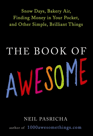 https://bookspoils.wordpress.com/2016/06/27/review-the-book-of-awesome-by-neil-pasricha/