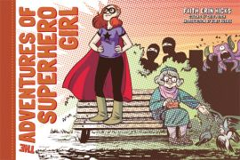 https://bookspoils.wordpress.com/2016/08/05/review-the-adventures-of-superhero-girl-by-faith-erin-hicks/