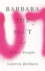 https://bookspoils.wordpress.com/2016/10/24/review-barbara-the-slut-and-other-people-by-lauren-holmes/