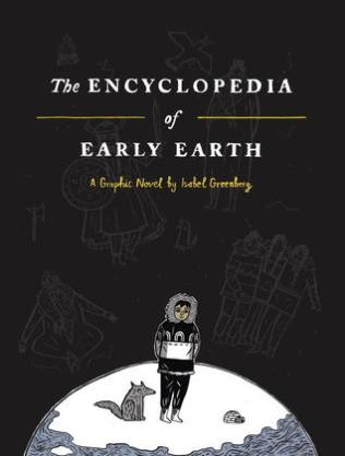 https://bookspoils.wordpress.com/2017/06/28/review-the-encyclopedia-of-early-earth-by-isabel-greenberg/