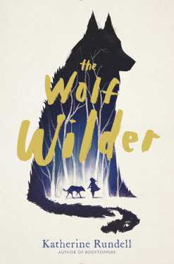 https://bookspoils.wordpress.com/2016/05/23/review-the-wolf-wilder-by-katherine-rundell/