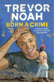 https://bookspoils.wordpress.com/2016/11/19/review-born-a-crime-by-trevor-noah/