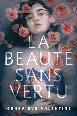 Review: La Beauté Sans Vertu By Genevieve Valentine