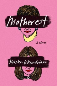 https://bookspoils.wordpress.com/2017/02/07/review-motherest-by-kristen-iskandrian/