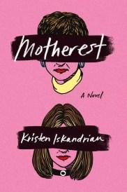 https://bookspoils.wordpress.com/2017/02/07/review-motherest-by-kristen-iskandrian/