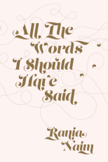 https://bookspoils.wordpress.com/2017/05/26/review-all-the-words-i-should-have-said-by-rania-naim/