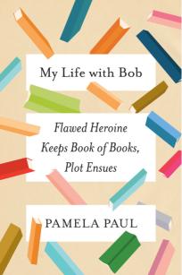 https://bookspoils.wordpress.com/2017/05/21/review-my-life-with-bob-by-pamela-paul/