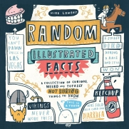 https://bookspoils.wordpress.com/2017/05/13/review-random-illustrated-facts-by-mike-lowery/