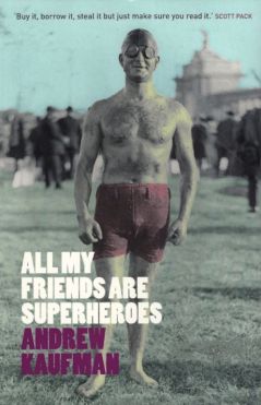 https://bookspoils.wordpress.com/2017/06/04/review-all-my-friends-are-superheroes-by-andrew-kaufman/