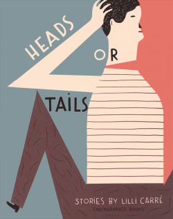 https://bookspoils.wordpress.com/2017/06/26/review-heads-or-tails-by-lilli-carre/