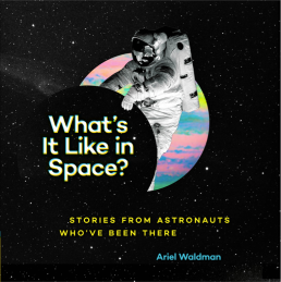 https://bookspoils.wordpress.com/2017/07/24/review-whats-it-like-in-space-by-ariel-waldman/