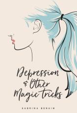 https://bookspoils.wordpress.com/2017/08/27/review-depression-other-magic-tricks-by-sabrina-benaim/