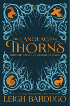 https://bookspoils.wordpress.com/2017/09/27/review-the-language-of-thorns-by-leigh-bardugo/