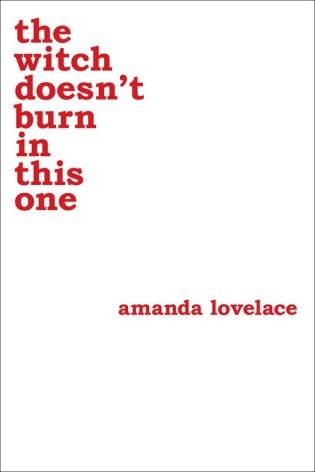 https://bookspoils.wordpress.com/2018/01/11/review-the-witch-doesnt-burn-in-this-one-by-amanda-lovelace/