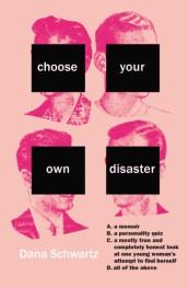 https://bookspoils.wordpress.com/2018/04/01/choose-your-own-disaster-by-dana-schwartz-bookspoils/
