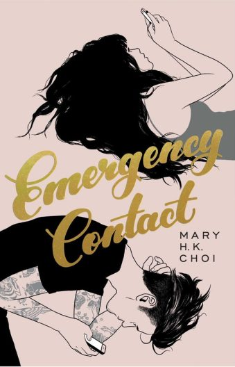 Angst, Love, Texts, and Tattoos in Emergency Contact by Mary H.K. Choi
