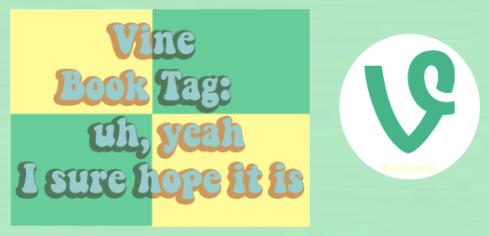 vine book tag-- bookspoils