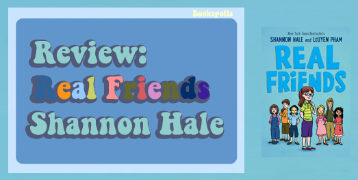 Review: Real Friends by Shannon Hale and LeUyenPham