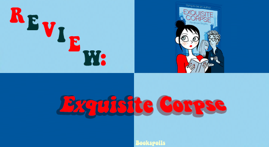 Review: Exquisite Corpse by PénélopeBagieu
